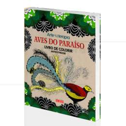 AVES DO PARAÍSO - LIVRO DE COLORIR ANTIESTRESSE|MARTE MULKEY (ILUST.)  -  ALAÚDE