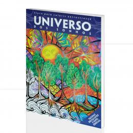 UNIVERSO DOS SONHOS -LIVRO DE COLORIR ANTIESTRESSE (C/ PÁGINAS DESTACÁVEIS)|MIRYAM ADATTO  -  DCL