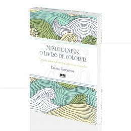 MINDFULNESS: O LIVRO DE COLORIR|EMMA FARRARONS  -  BESTSELLER