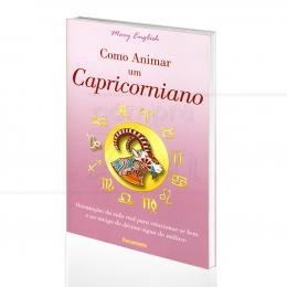 COMO ANIMAR UM CAPRICORNIADO - ORIENTAÇÕES PARA RELACIONAR-SE COM O SIGNO|MARY ENGLISH  -  PENSAMENTO