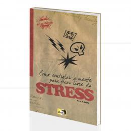 COMO CONTROLAR A MENTE PARA FICAR LIVRE DO STRESS|M. K. GUPTA -  IDEA
