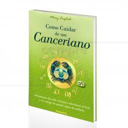 COMO CUIDAR DE UM CANCERIANO - ORIENTAÇÕES PARA RELACIONAR-SE BEM E SER AMIGO|MARY ENGLISH  -  PENSAMENTO