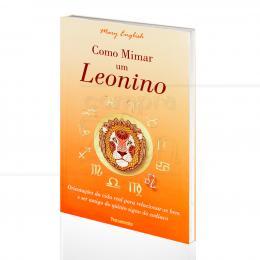COMO MIMAR UM LEONINO: ORIENTAÇÕES PARA RELACIONAR-SE BEM COMO O SIGNO|MARY ENGLISH  -  PENSAMENTO