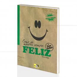 COMO SE MANTER SEMPRE FELIZ|M. K. GUPTA  -  IDEA