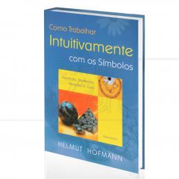 COMO TRABALHAR INTUITIVAMENTE COM OS SÍMBOLOS|HELMUT HOFMANN  -  PENSAMENTO