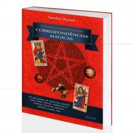 LIVRO COMPLETO DAS CORRESPONDÊNCIAS MÁGICAS, O - GUIA DE REFERÊNCIAS CRUZADAS|SANDRA KYNES - PENSAMENTO