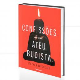 CONFISSÕES DE UM ATEU BUDISTA|STEPHEN BATCHELOR  -  PENSAMENTO