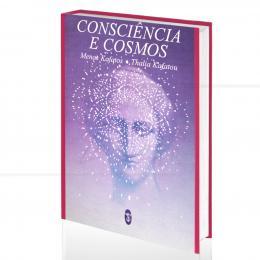 CONSCIÊNCIA E COSMOS|MENAS KAFATOS & THALIA KAFATOU  -  TEOSÓFICA