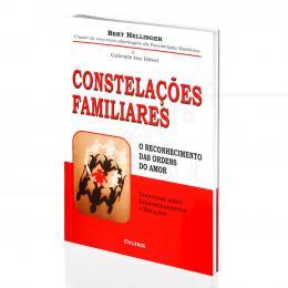 CONSTELAÇÕES FAMILIARES - O RECONHECIMENTO DAS ORDENS DO AMOR|BERT HELLINGER  -  CULTRIX