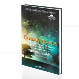 COSMOTERAPIA - A CURA DOS MALES HUMANOS PELA CONSCIÊNCIA CÓSMICA|HUBERTO ROHDEN  -  MARTIN CLARET
