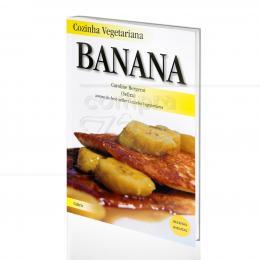 COZINHA VEGETARIANA - BANANA|CAROLINE BERGEROT  -  CULTRIX