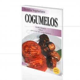 COZINHA VEGETARIANA - COGUMELOS|CAROLINE BERGEROT  -  CULTRIX
