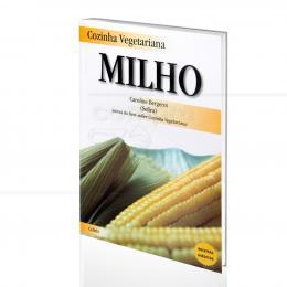 COZINHA VEGETARIANA - MILHO|CAROLINE BERGEROT  -  CULTRIX