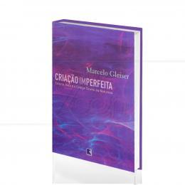 CRIAÇÃO IMPERFEITA|MARCELO GLEISER  -  RECORD