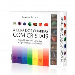 CURA DOS CHAKRAS COM CRISTAIS, A (INCLUI 7 PEDRAS)|BERENICE DE LARA - PENSAMENTO