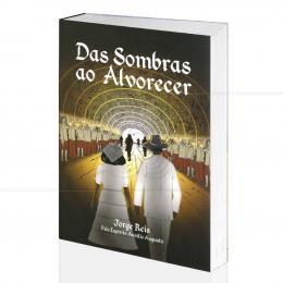 DAS SOMBRAS AO ALVORECER|JORGE REIS  -  DIONISI
