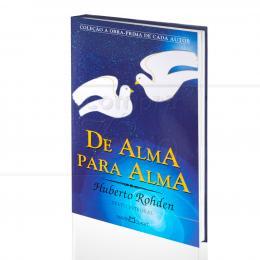 DE ALMA PARA ALMA|HUBERTO ROHDEN  -  MARTIN CLARET