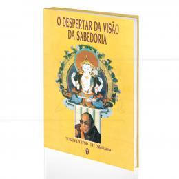 DESPERTAR DA VISÃO DA SABEDORIA, O|DALAI LAMA  -  TEOSÓFICA