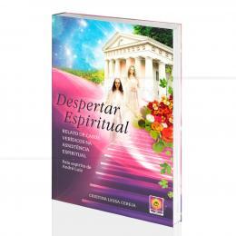 DESPERTAR ESPIRITUAL - CASOS VERÍDICOS NA ASSISTÊNCIA ESPIRITUAL|CRISTINA LESSA CEREJA -