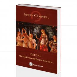 DEUSAS - OS MISTÉRIOS DO DIVINO FEMININO|JOSEPH CAMPBELL - PALAS ATHENA
