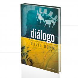 DIÁLOGO - COMUNICAÇÃO E REDES DE CONVIVÊNCIA|DAVID BOHM  -  PALAS ATHENA