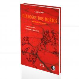 DIÁLOGOS DOS MORTOS - VERSÃO BILINGUE GREGO/PORTUGUÊS|LUCIANO  -  PALAS ATHENA