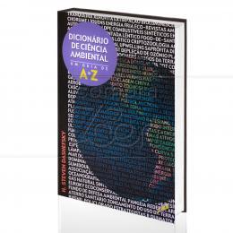 DICIONÁRIO DE CIÊNCIA AMBIENTAL - UM GUIA DE A A Z|H. STEVEN DASHEFSKY   -  GAIA