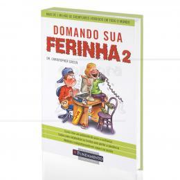 DOMANDO SUA FERINHA 2|DR.  CHRISTOPHER GREEN  -  FUNDAMENTO