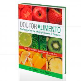 DOUTOR ALIMENTO - GUIA PRÁTICO DE NUTRIÇÃO PARA A FAMÍLIA|IAN MARBER & VICKI EDGSON  -  ALAÚDE