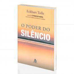 PODER DO SILÊNCIO, O|ECKHART TOLLE  -  SEXTANTE