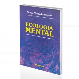 ECOLOGIA MENTAL|MURILLO NUNES DE AZEVEDO  -  PENSAMENTO