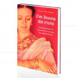 EM BUSCA DA CURA - JORNADA DE ENCONTRO DA ESSÊNCIA DA VIDA|MARCUS FAHR PESSOA  -  CASA DA PALAVRA