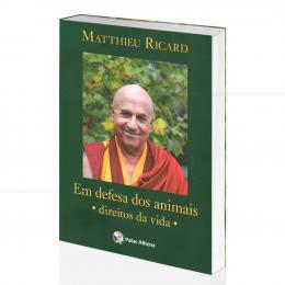 EM DEFESA DOS ANIMAIS - DIREITOS DA VIDA|MATTHIEU RICARD - PALAS ATHENA