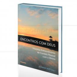 ENCONTROS COM DEUS - HISTÓRIAS EXTRAORDINÁRIAS DE CONTATO PESSOAL COM O DIVINO|JENNIFER SKIFF (ORG.)  -  PENSAMENTO