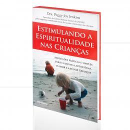 ESTIMULANDO A ESPIRITUALIDADE NAS CRIANÇAS - ATIVIDADES PRÁTICAS E SIMPLES|DRA. PEGGY JOY JENKINS  -  PENSAMENTO
