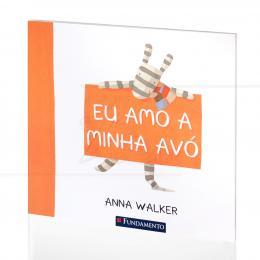 EU AMO A MINHA AVÓ|ANNA WALKER  -  FUNDAMENTO