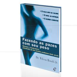 FAZENDO AS PAZES COM SEU PESO - OBESIDADE E EMAGRECIMENTO|DR. WILSON RONDÓ JR.  -  GAIA