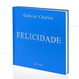 FELICIDADE|GABRIEL CHALITA  -  PLANETA