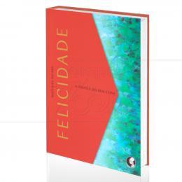 FELICIDADE - A PRÁTICA DO BEM-ESTAR|MATTHIEU RICARD  -  PALAS ATHENA