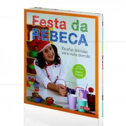 FESTA DA REBECA: RECEITAS DELICIOSAS PARA MUITA DIVERSÃO|REEBCA CHAMMA  -  ALAÚDE