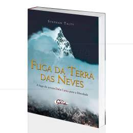 FUGA DA TERRA DAS NEVES - A FUGA DO JOVEM DALAI LAMA|STEPHAN TALTY  -  GAIA