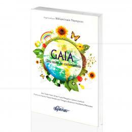 GAIA - UMA TEORIA DO CONHECIMENTO|WILLIAM IRWIN THOMPSON (ORG.)  -  GAIA