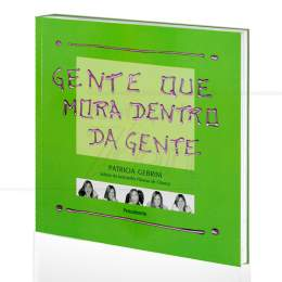 GENTE QUE MORA DENTRO DA GENTE|PATRICIA GEBRIM  -  PENSAMENTO