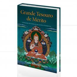 GRANDE TESOURO DE MÉRITO - A MANEIRA DE CONFIAR EM UM GUIA ESPIRITUAL|GESHE KELSANG GYATSO  -  THARPA BRASIL