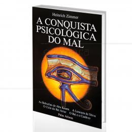 CONQUISTA PSICOLÓGICA DO MAL, A|HEINRICH ZIMMER  -  PALAS ATHENA