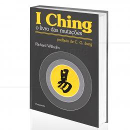 I CHING - O LIVRO DAS MUTAÇÕES|RICHARD WILHELM  -  PENSAMENTO