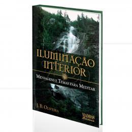ILUMINAÇÃO INTERIOR - MENSAGENS E TEMAS PARA MEDITAR|J. B. OLIVEIRA  -  MADRAS