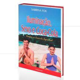 ILUMINAÇÃO, SEXO E COCA-COLA - DESAFIOS NO CAMINHO ESPIRITUAL|SABRINA FOX  -  PENSAMENTO