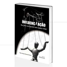 INFLUENCIAÇÃO - UM FATO CORRIQUEIRO EM NOSSAS VIDAS|FABIO ALESSIO ROMANO DIONISI - DIONISI
