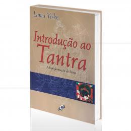 INTRODUÇÃO AO TANTRA - A TRANSFORMAÇÃO DO DESEJO|LAMA YESHE  -  GAIA